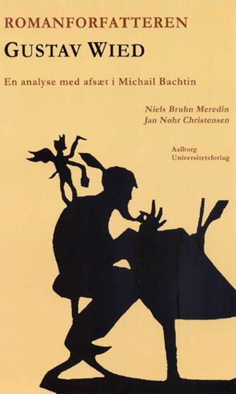 Niels Bruhn Meredin, Jan Nøhr Christensen: Romanforfatteren Gustav Wied : en analyse med afsæt i Michail Bachtin