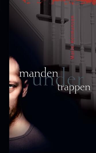 Marie Hermanson: Manden under trappen