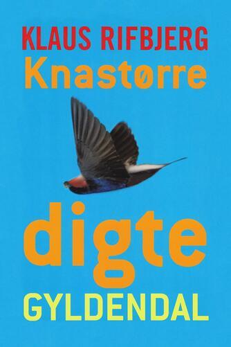 Klaus Rifbjerg: Knastørre digte