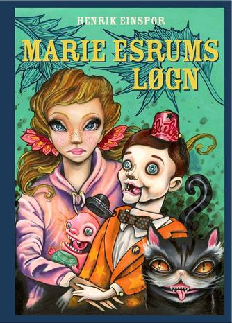 Henrik Einspor: Marie Esrums løgn