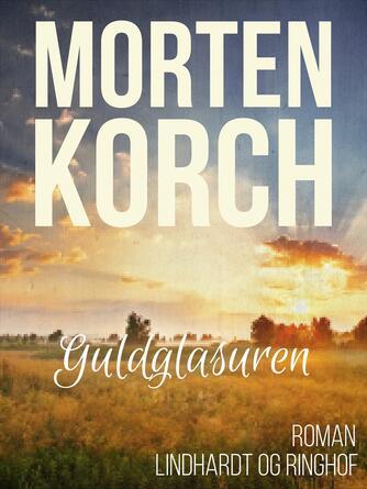 Morten Korch: Guldglasuren