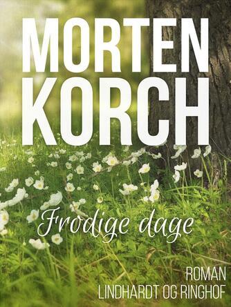 Morten Korch: Frodige dage