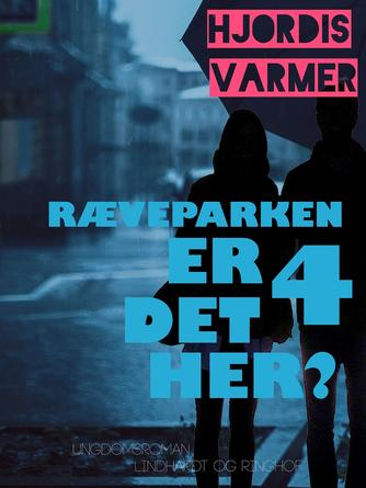 Hjørdis Varmer: Ræveparken 4 - er det her? : roman