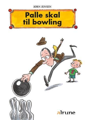 Jørn Jensen (f. 1946): Palle skal til bowling