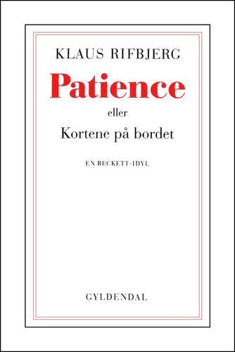 Klaus Rifbjerg: Patience : en Beckett-idyl