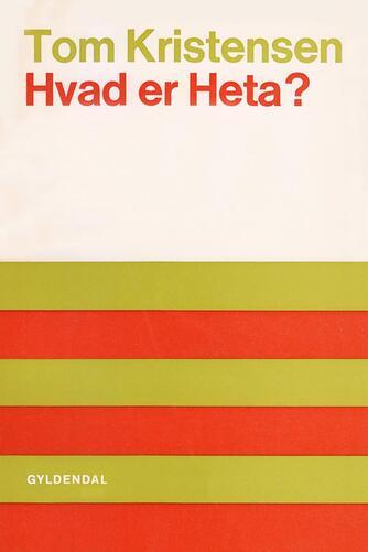 Tom Kristensen (f. 1893): Hvad er Heta?