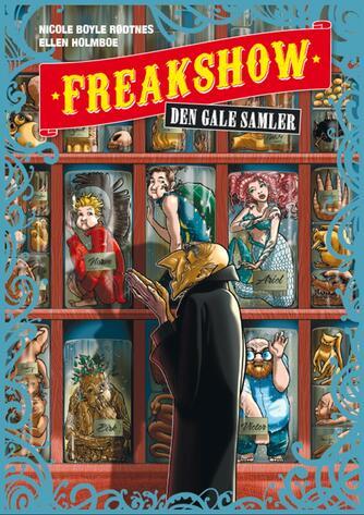 Nicole Boyle Rødtnes: Freakshow - den gale samler