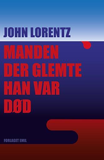 John Lorentz (f. 1948): Manden der glemte han var død