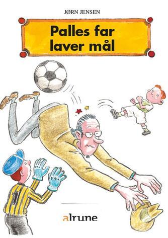 Jørn Jensen (f. 1946): Palles far laver mål