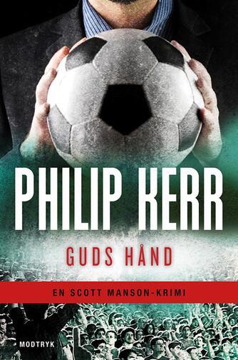 Philip Kerr: Guds hånd