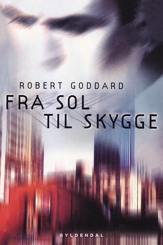 Robert Goddard: Fra sol til skygge