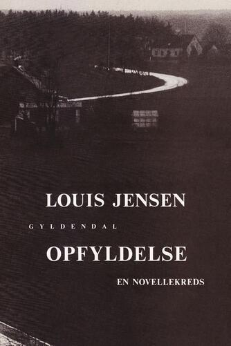 Louis Jensen (f. 1943): Opfyldelse : en novellekreds