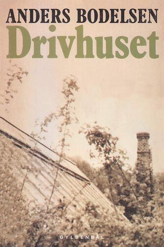 Anders Bodelsen: Drivhuset