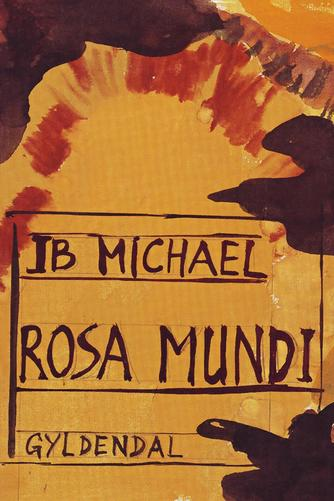 Ib Michael: Rosa Mundi