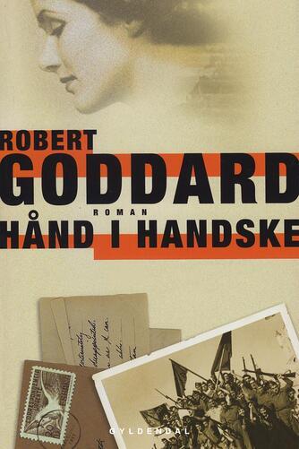 Robert Goddard: Hånd i handske : roman