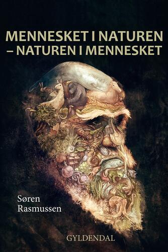 Søren Rasmussen (f. 1952): Mennesket i naturen - naturen i mennesket