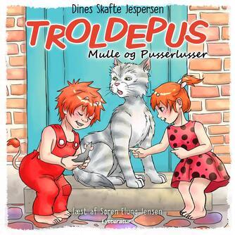 Dines Skafte Jespersen: Troldepus, Mulle og Pusserlusser
