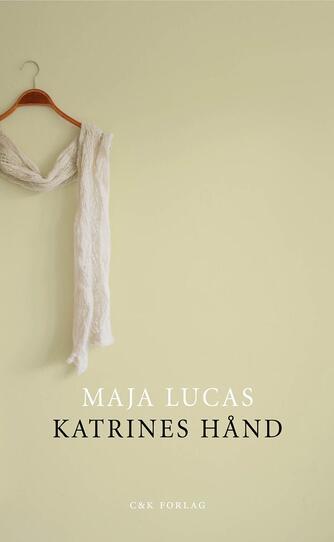 Maja Lucas: Katrines hånd