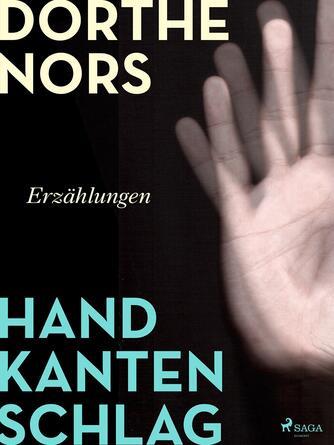 Dorthe Nors: Handkantenschlag : Erzählungen