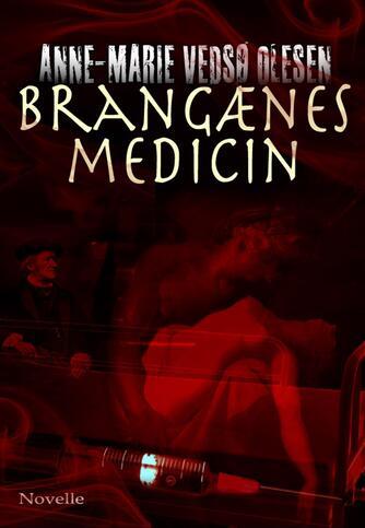 Anne-Marie Vedsø Olesen: Brangænes medicin : novelle
