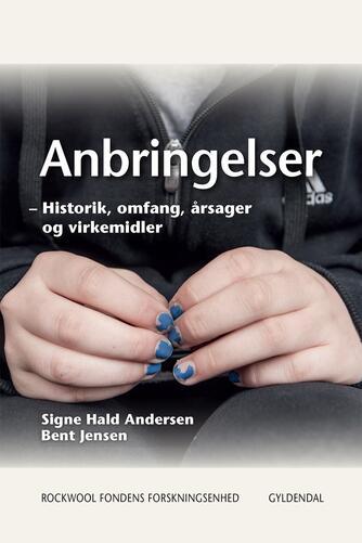 Bent Jensen, Signe Hald Andersen: Anbringelser : historik, omfang, årsager og virkemidler