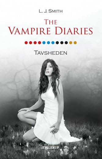 L. J. Smith: The vampire diaries. #12, Tavsheden