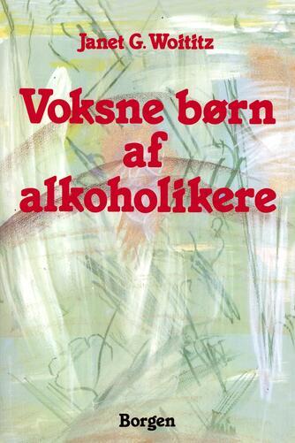 Janet G. Woititz: Voksne børn af alkoholikere