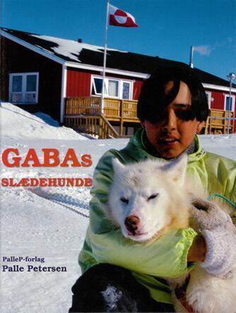 Palle Petersen (f. 1943): Gabas slædehunde