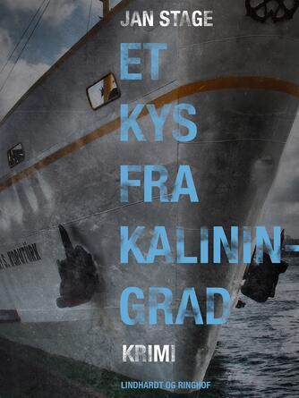 Jan Stage (f. 1937): Et kys fra Kaliningrad : krimi