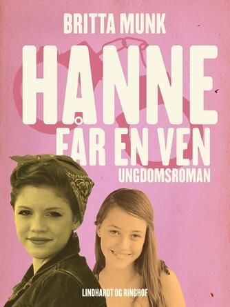 Britta Munk: Hanne får en ven : ungdomsroman