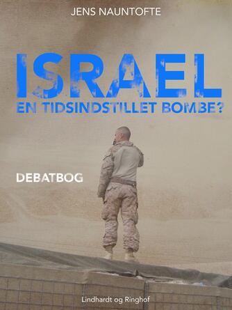 Jens Nauntofte: Israel - en tidsindstillet bombe? : debatbog