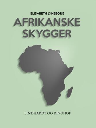 Elisabeth Lyneborg: Afrikanske skygger