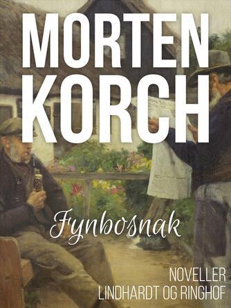 Morten Korch: Fynbosnak : noveller