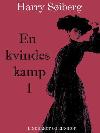 Harry Søiberg: En kvindes kamp. 1