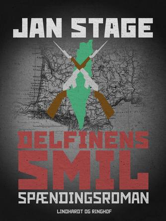 Jan Stage (f. 1937): Delfinens smil : spændingsroman