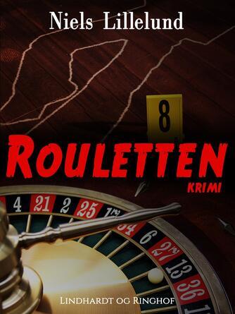 Niels Lillelund (f. 1965): Rouletten : krimi
