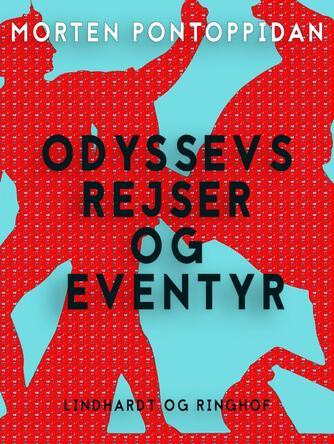 Morten Pontoppidan: Odyssevs' rejser og eventyr