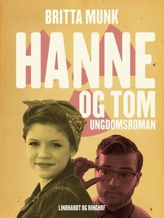 Britta Munk: Hanne og Tom : ungdomsroman