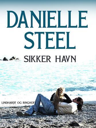Danielle Steel: Sikker havn