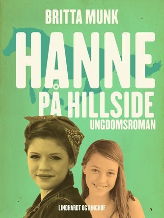 Britta Munk: Hanne på Hillside : ungdomsroman