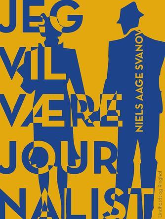 Niels Aage Svanov: Jeg vil være journalist