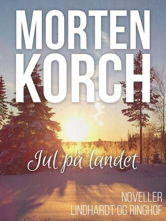 Morten Korch: Jul på landet : noveller