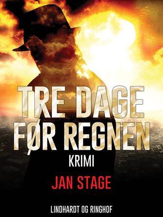 Jan Stage (f. 1937): Tre dage før regnen