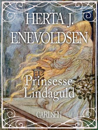 Herta J. Enevoldsen: Prinsesse Lindaguld