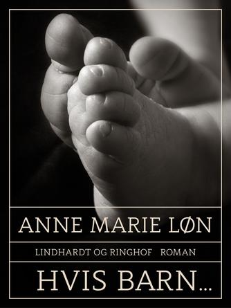 Anne Marie Løn: Hvis barn -
