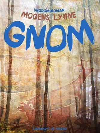 Mogens Lyhne: Gnom : ungdomsroman