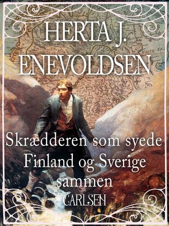 Herta J. Enevoldsen: Skrædderen som syede Finland og Sverige sammen