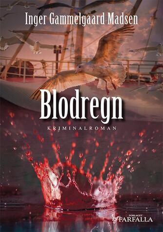 Inger Gammelgaard Madsen: Blodregn : kriminalroman