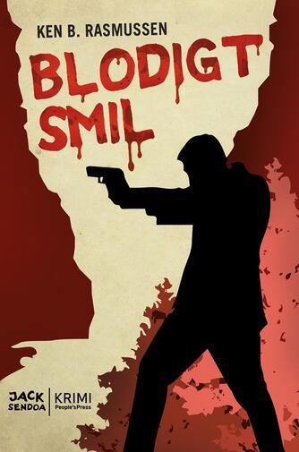 Ken B. Rasmussen: Blodigt smil : krimi