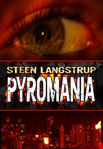 Steen Langstrup: Pyromania